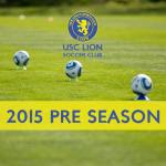 USC Lion Soccer Club Pre Season 2015